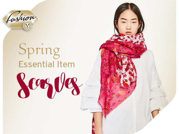 Spring Essential Item : Scarf.