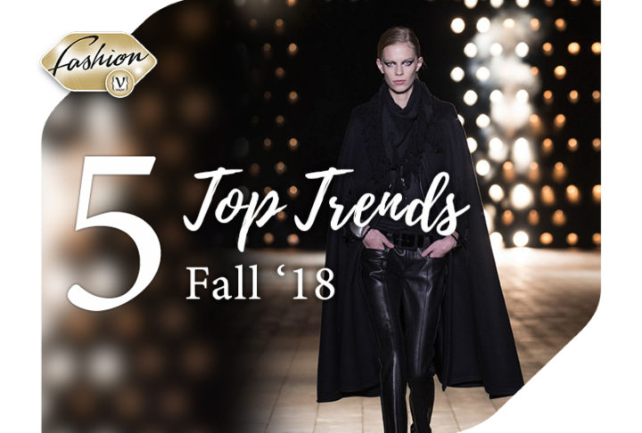 The Top 5 trends for Autumn 2018!