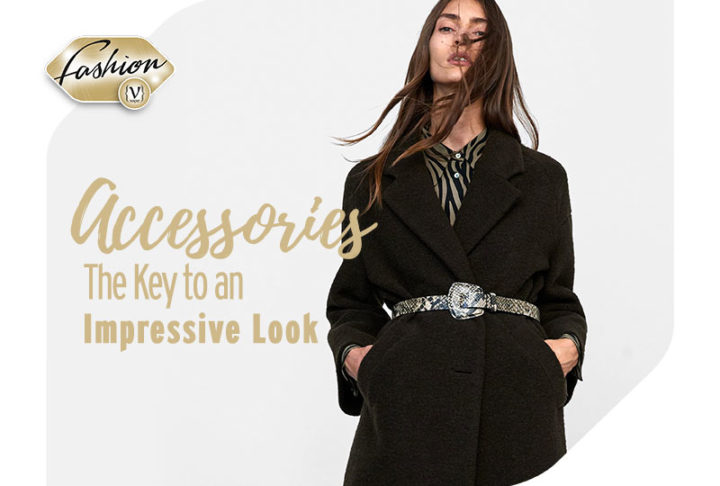 Αccessories - The key to an impressive Look!