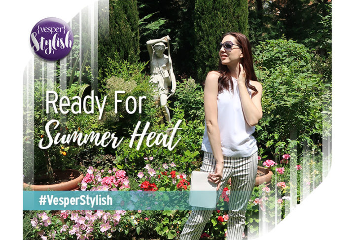 Vesper Stylish - Ready for the Summer Heat