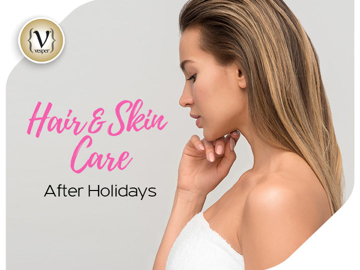 Hair and Skin care after holidays!